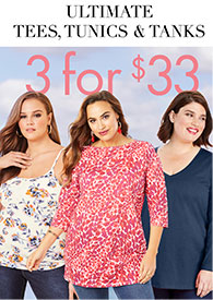 Ultimate Tees, Tunics & Tanks 3 for $33