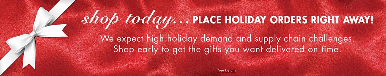 Place holiday orders right away! We expect high holiday demand and supply chain challenges. Shop early to get the gifts you want delivered on time. See details.