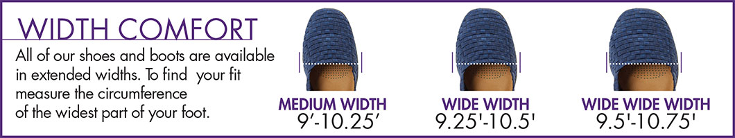 Width Comfort: Medium in 4 to 5.25 inches, Wide in 9.25 to 10.25 inches, Wide Wide in 9.5 to 10.75 inches
