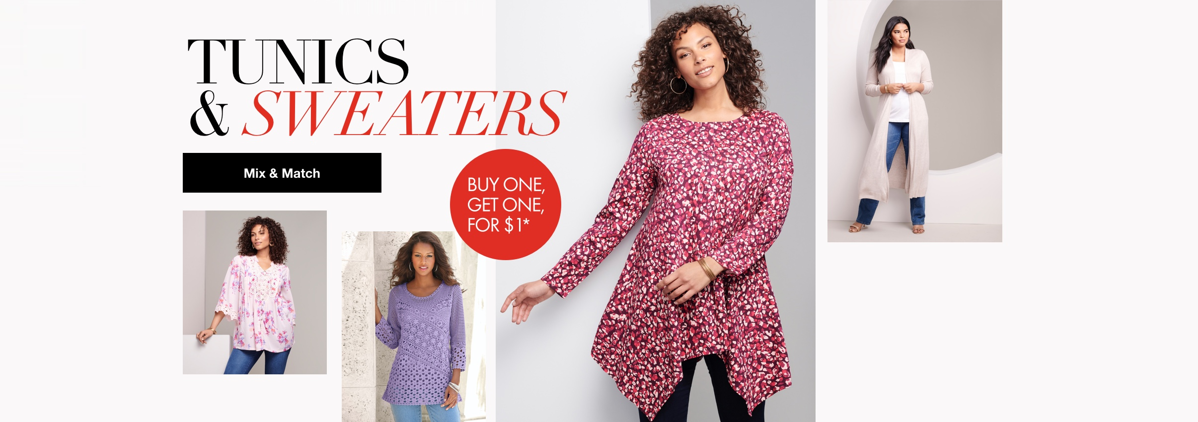 Tunics & Sweaters Mix & Match - Buy One, Get One for $1*
