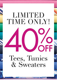 40% Off Tees, Tunics & Sweaters