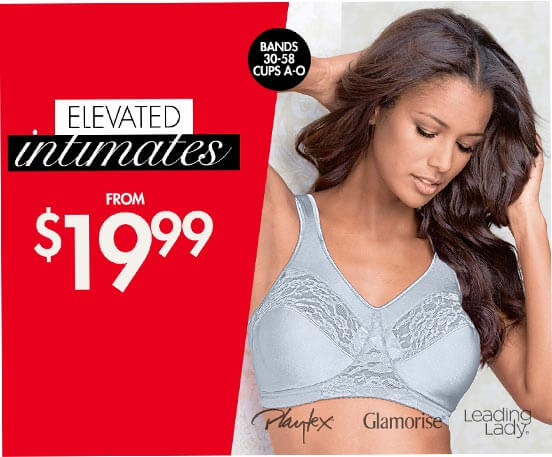 elevated intimates from $19.99. Bands 30 to 58; Cups A to O.