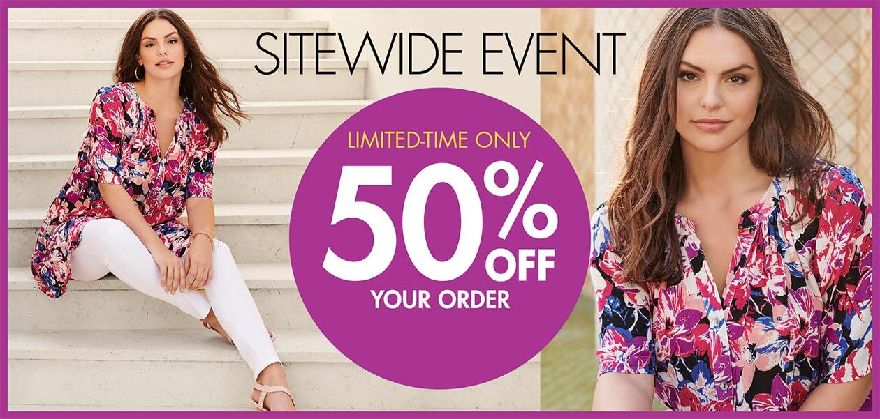 Sitewide Event. Limited-Time Only. 50% off your order.